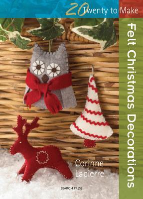 Felt Christmas Decorations By Lapierre, Corrine