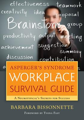 Asperger's Syndrome Workplace Survival Guide By Bissonnette, Barbara